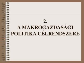 2. A MAKROGAZDAS GI POLITIKA C LRENDSZERE