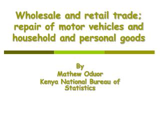 Wholesale and retail trade; repair of motor vehicles and household and personal goods