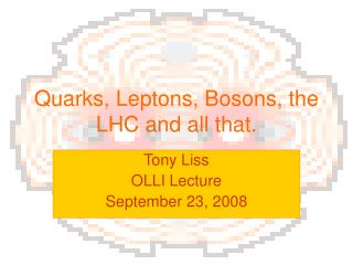 Quarks, Leptons, Bosons, the LHC and all that.