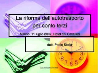 La riforma dell autotrasporto  per conto terzi  Milano, 11 luglio 2007, Hotel dei Cavalieri