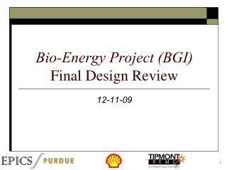 Bio-Energy Project BGI Final Design Review