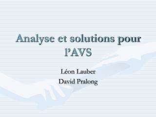 Analyse et solutions pour l AVS
