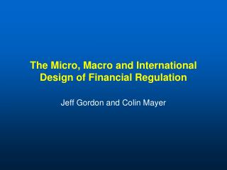 The Micro, Macro and International Design of Financial Regulation