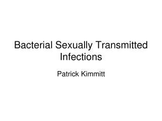 Bacterial Sexually Transmitted Infections