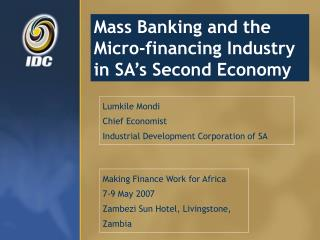 Mass Banking and the Micro-financing Industry in SA s Second Economy