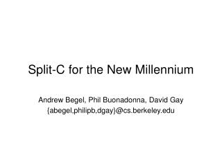 Split-C for the New Millennium