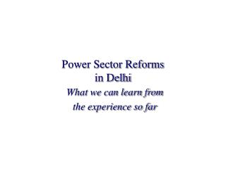 Power Sector Reforms in Delhi