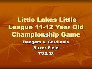 Little Lakes Little League 11-12 Year Old Championship Game
