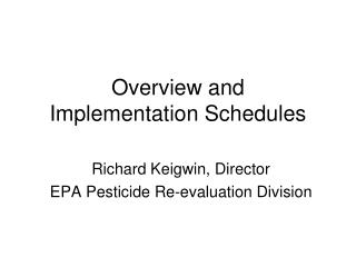 Overview and  Implementation Schedules