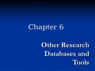 Other Research Databases and Tools
