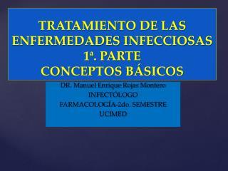 TRATAMIENTO DE LAS ENFERMEDADES INFECCIOSAS  1 . PARTE CONCEPTOS B SICOS