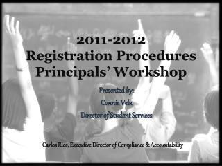 2011-2012  Registration Procedures Principals  Workshop