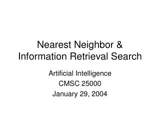 Nearest Neighbor  Information Retrieval Search