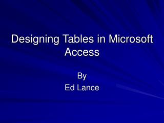 Designing Tables in Microsoft Access