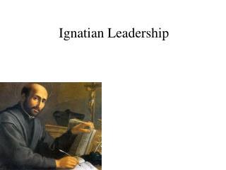 Ignatian Leadership