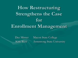 How Restructuring Strengthens the Case  for  Enrollment Management