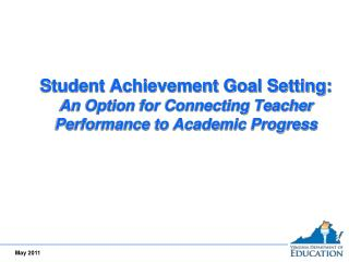 Student Achievement Goal Setting:  An Option for Connecting Teacher Performance to Academic Progress