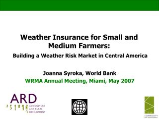 Weather Insurance for Small and Medium Farmers:  Building a Weather Risk Market in Central America