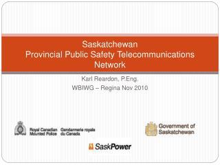 Saskatchewan  Provincial Public Safety Telecommunications Network