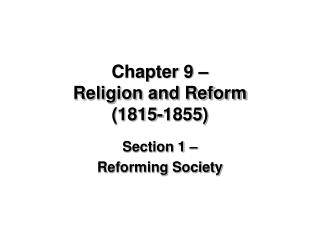 Chapter 9    Religion and Reform 1815-1855