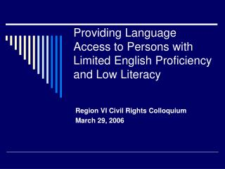 Providing Language Access to Persons with Limited English Proficiency and Low Literacy