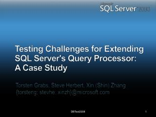 Testing Challenges for Extending SQL Servers Query Processor: A Case Study