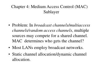 Chapter 4: Medium Access Control MAC Sublayer  Problem: In broadcast channels