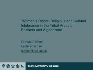 Women s Rights: Religious and Cultural Intolerance in the Tribal Areas of Pakistan and Afghanistan