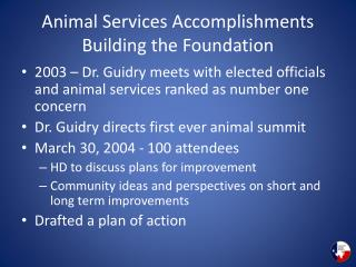 Animal Services Accomplishments Building the Foundation
