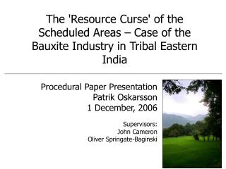 The Resource Curse of the Scheduled Areas   Case of the Bauxite Industry in Tribal Eastern India