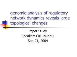 Genomic analysis of regulatory network dynamics reveals large topological changes