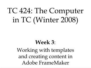 TC 424: The Computer  in TC Winter 2008