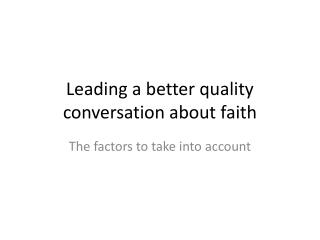 Leading a better quality conversation about faith