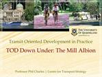Transit Oriented Development in Practice