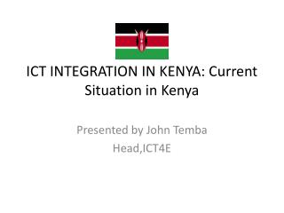 ICT INTEGRATION IN KENYA: Current Situation in Kenya