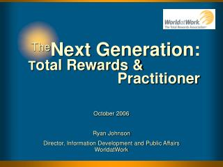 Next Generation:               Total Rewards       Practitioner