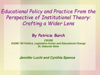 Educational Policy and Practice From the Perspective of Institutional Theory: Crafting a Wider Lens  By Patricia Burch