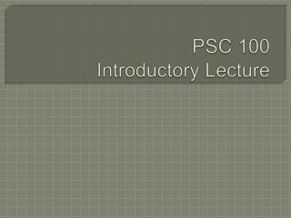 PSC 100 Introductory Lecture