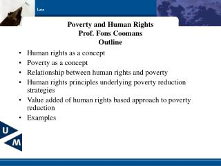 Poverty and Human Rights Prof. Fons Coomans Outline