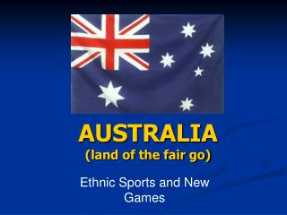 AUSTRALIA land of the fair go