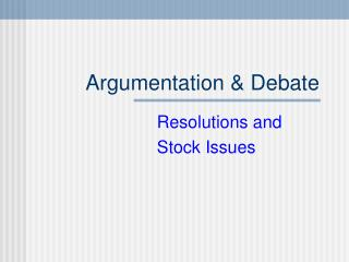 Argumentation  Debate