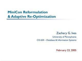 MiniCon Reformulation  Adaptive Re-Optimization