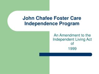 John Chafee Foster Care Independence Program
