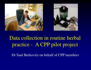 Data collection in routine herbal practice -  A CPP pilot project