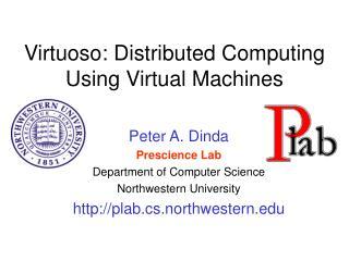 Virtuoso: Distributed Computing Using Virtual Machines