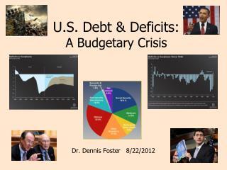 U.S. Debt  Deficits: A Budgetary Crisis