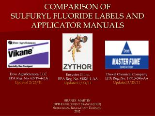 COMPARISON OF  SULFURYL FLUORIDE LABELS AND APPLICATOR MANUALS