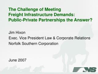 The Challenge of Meeting Freight Infrastructure Demands:   Public-Private Partnerships the Answer