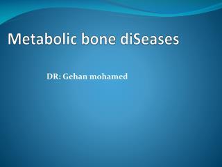 Metabolic bone diSeases