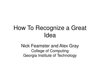 How To Recognize a Great Idea